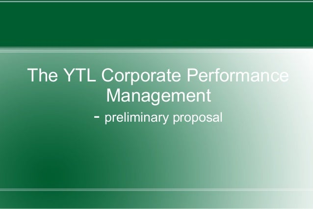 The YTL Corporate Performance Management - preliminary proposal