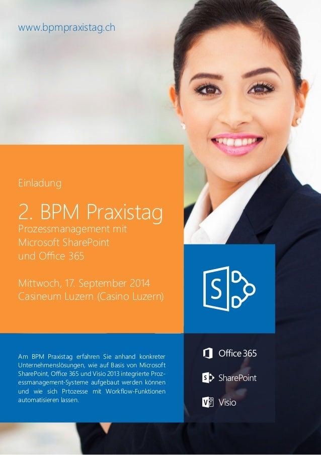 Einladung 2. BPM Praxistag Prozessmanagement mit Microsoft SharePoint und Office 365 Mittwoch, 17. September 2014 Casineum...