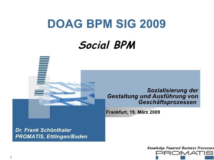DOAG BPM SIG 2009 Sozialisierung der Gestaltung und Ausführung von Geschäftsprozessen  Social BPM Dr. Frank Schönthaler PR...