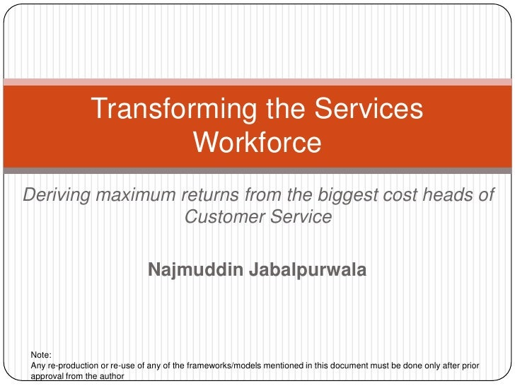 Transforming the Services                        WorkforceDeriving maximum returns from the biggest cost heads of         ...
