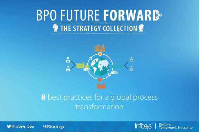 THE STRATEGY COLLECTION 8 best practices for a global process transformation @Infosys_bpo #BPOstrategy