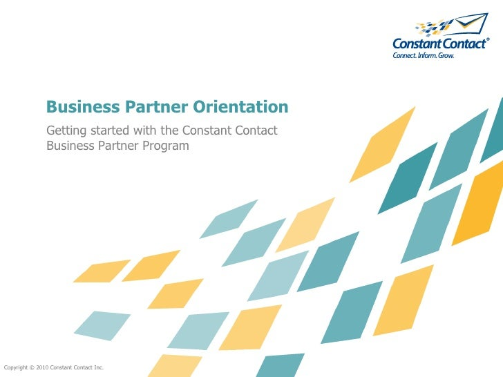 Business Partner Orientation                 Getting started with the Constant Contact                 Business Partner Pr...
