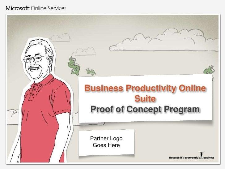 Business Productivity Online SuiteProof of Concept Program<br />Partner Logo<br />Goes Here<br />