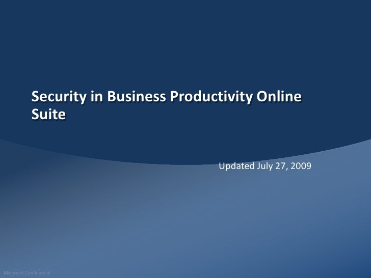 Security in Business Productivity Online Suite<br />Updated June 1, 2010<br />Presented  to you by: <br />