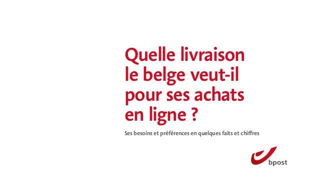 Quelle livraison le belge veut-il pour ses achats en ligne ? Ses besoins et préférences en quelques faits et chiffres