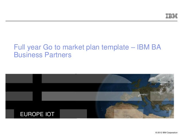 ibm full year go to market plan template. Black Bedroom Furniture Sets. Home Design Ideas