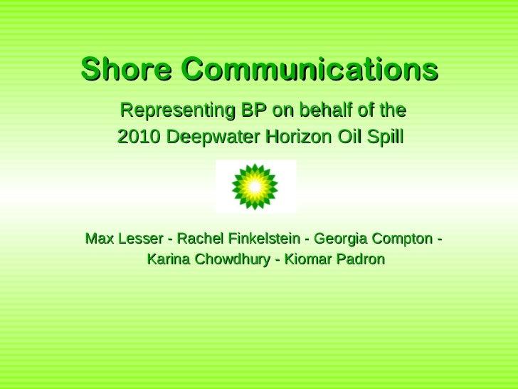 Shore Communications Representing BP on behalf of the  2010 Deepwater Horizon Oil Spill  Max Lesser - Rachel Finkelstein -...