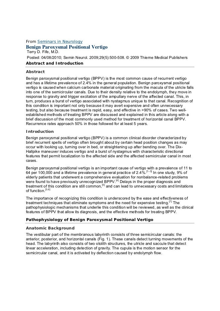 From Seminars in NeurologyBenign Paroxysmal Positional VertigoTerry D. Fife, M.D.Posted: 04/08/2010; Semin Neurol. 2009;29...