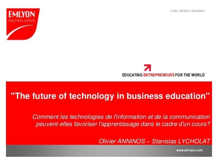 """""""The future of technology in business education""""<br />Comment les technologies de l'information et de la communication peu..."""