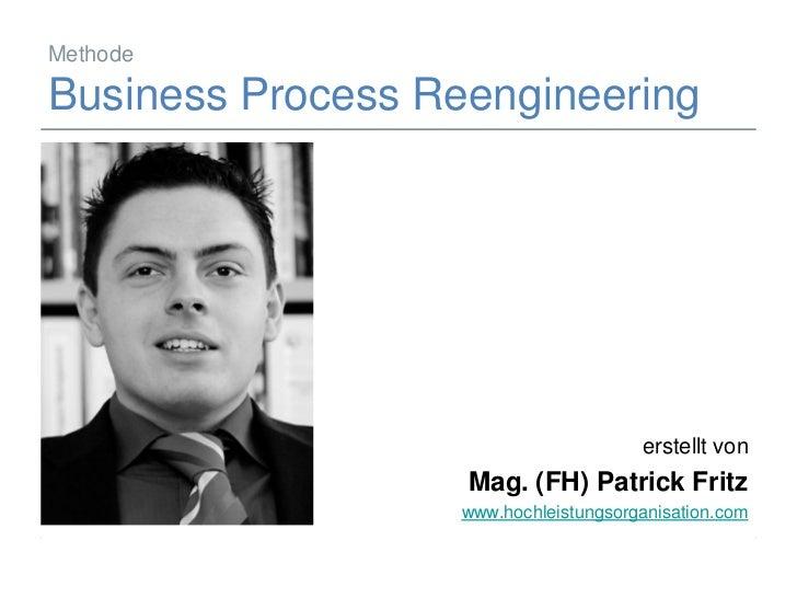 Methode  Business Process Reengineering                                                          erstellt von             ...
