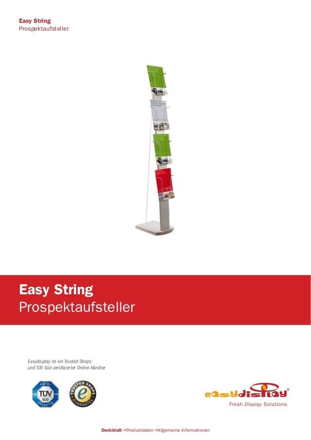 Easydisplay ist ein Trusted Shops und TÜV Süd zertifizierter Online-Händler Easy String Prospektaufsteller DeckblattProdu...