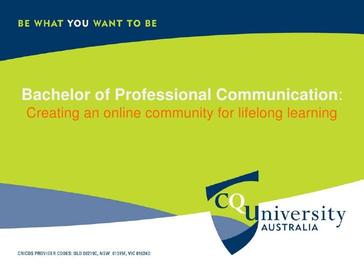 Bachelor of Professional Communication: Creating an online community for lifelong learning<br />