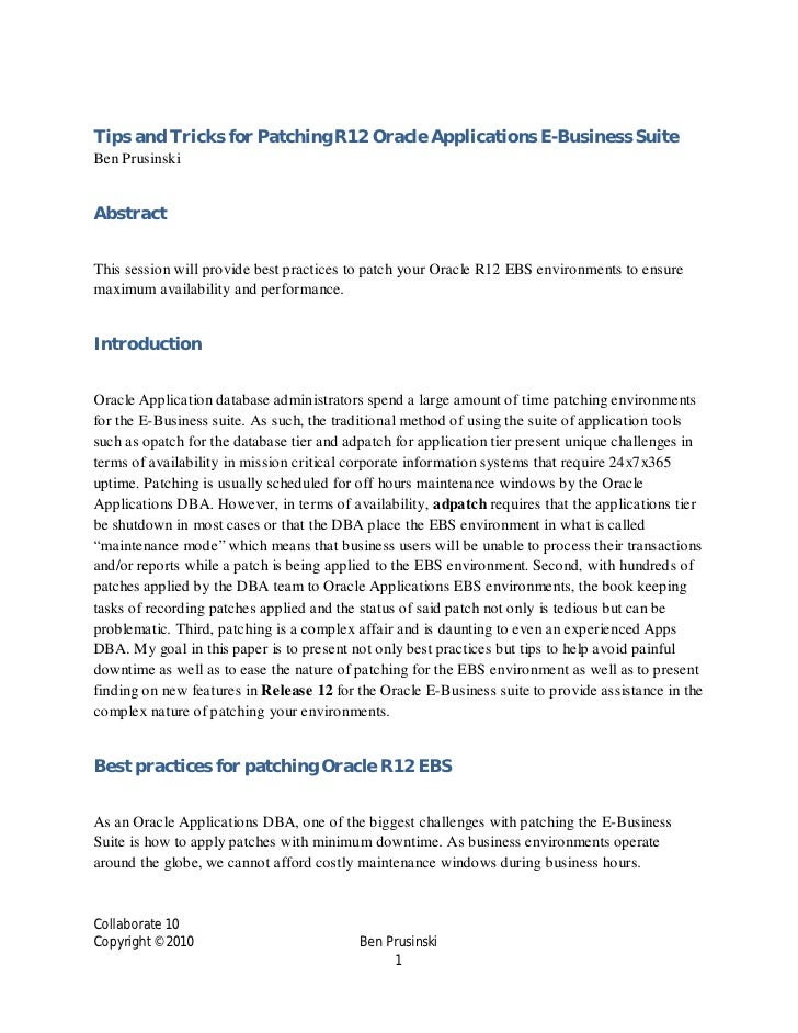 Tips and Tricks for Patching R12 Oracle Applications E-Business Suite Ben Prusinski   Abstract  This session will provide ...