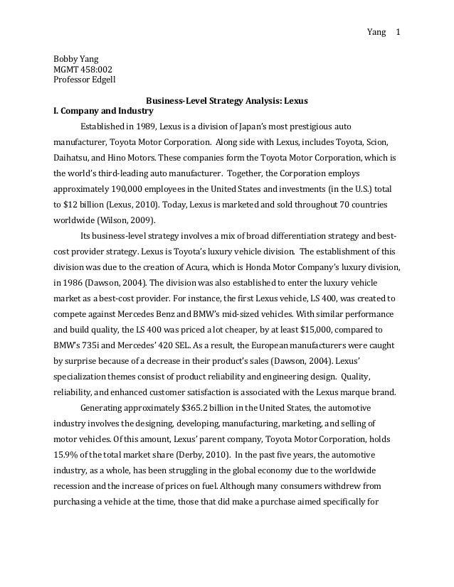 Yang       1Bobby YangMGMT 458:002Professor Edgell                     Business-Level Strategy Analysis: LexusI. Company a...