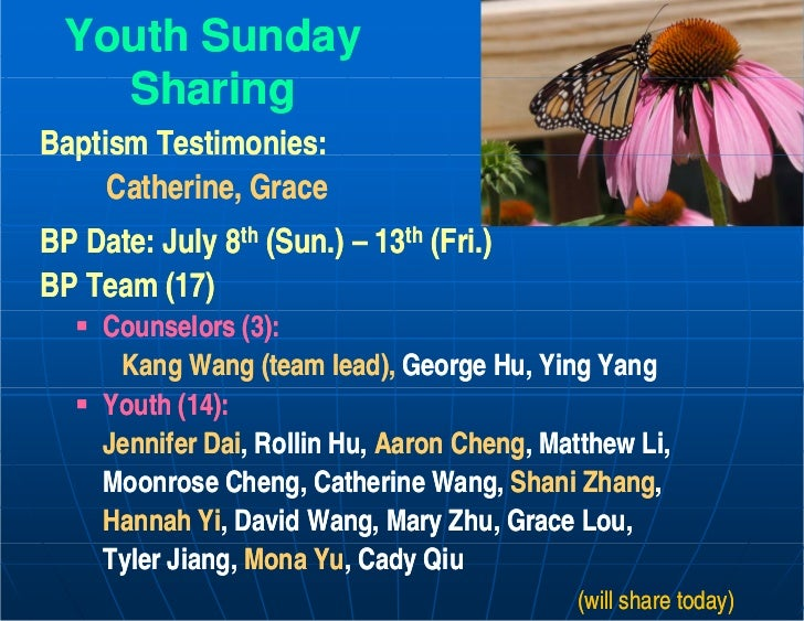 Youth Sunday   Sharing   Sh iBaptism Testimonies:  p     Catherine, GraceBP D t J l 8th (S ) – 13th (F i )   Date: July (S...