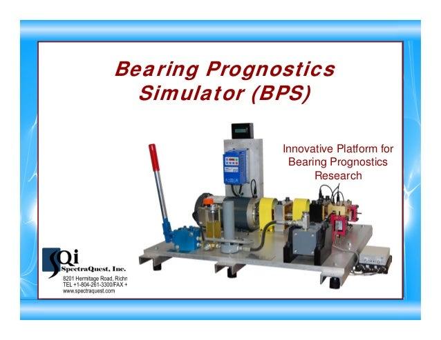 Bearing Prognostics Simulator (BPS) Innovative Platform for Bearing Prognostics Research