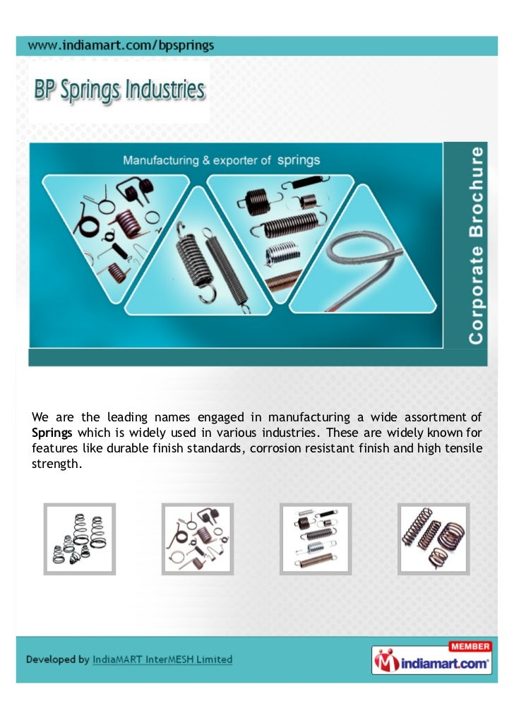 We are the leading names engaged in manufacturing a wide assortment ofSprings which is widely used in various industries. ...