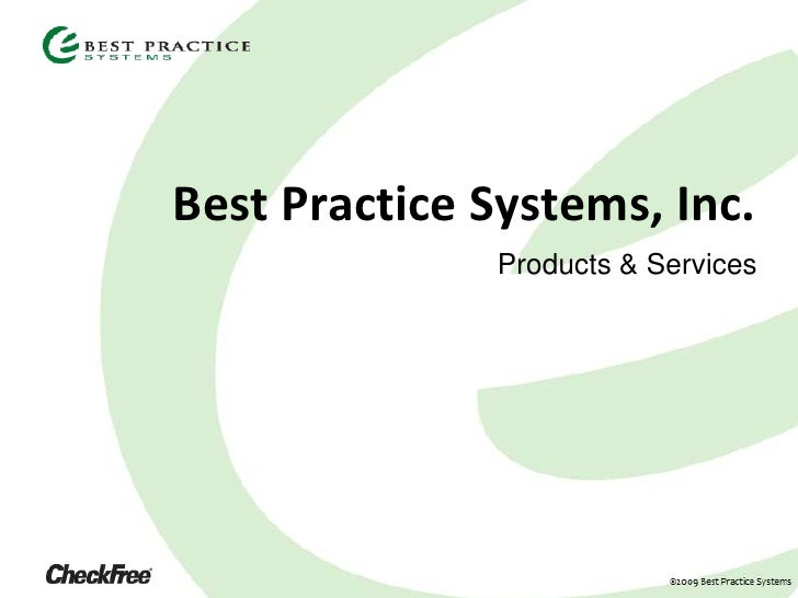 Best Practice Systems, Inc.                Products & Services