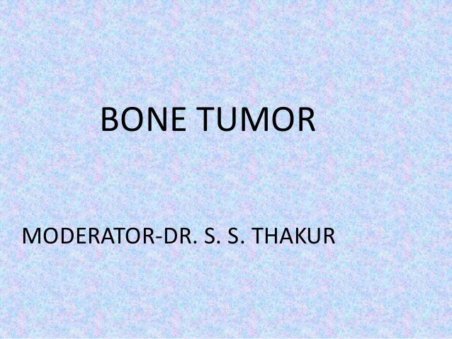 BONE TUMOR MODERATOR-DR. S. S. THAKUR