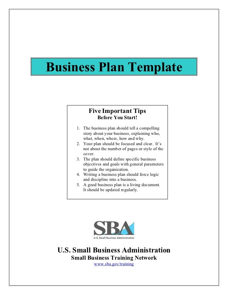 Business Plan Template            Five Important Tips                 Before You Start!      1. The business plan should t...