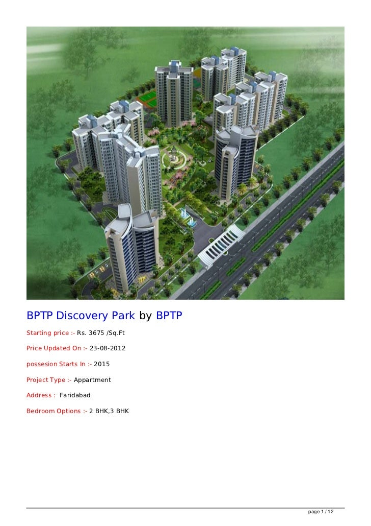 BPTP Discovery Park by BPTPStarting price :- Rs. 3675 /Sq.FtPrice Updated On :- 23-08-2012possesion Starts In :- 2015Proje...
