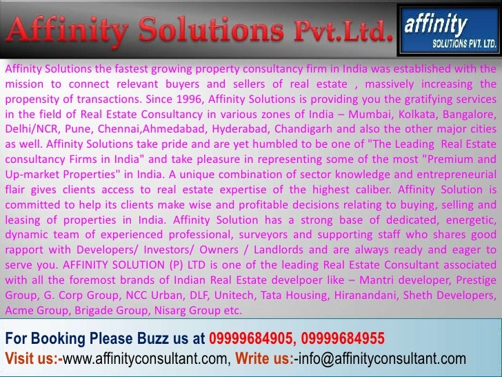 Affinity Solutions the fastest growing property consultancy firm in India was established with themission to connect relev...