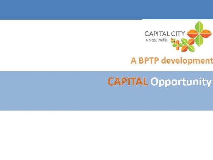 Overview  • Operations started in 2005 with the promoters   engaged in real estate development since 1995.  • BPTP has dev...