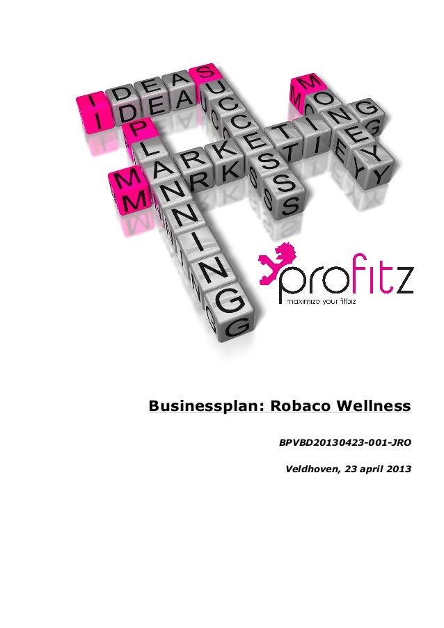 Businessplan: Robaco WellnessBPVBD20130423-001-JROVeldhoven, 23 april 2013