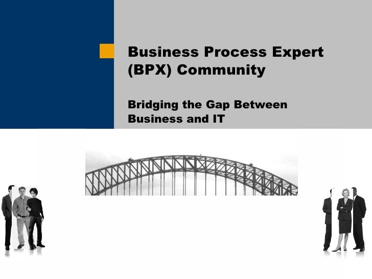 BPX Community - Bridging The Gap Between Business & It