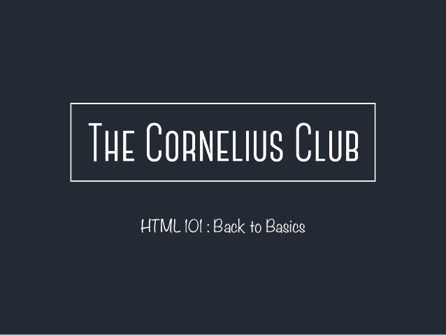 HTML 101 : Back to Basics