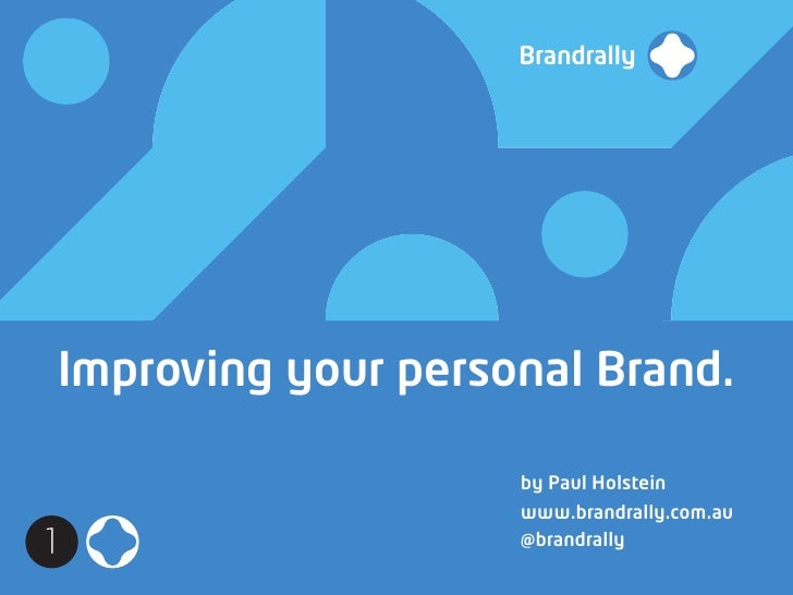 Improving your personal Brand.                                                                   by Paul Holstein         ...
