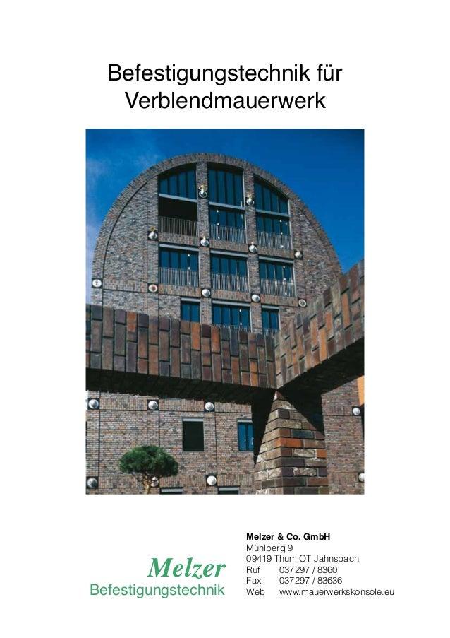 Befestigungstechnik für   Verblendmauerwerk                      Melzer & Co. GmbH                      Mühlberg 9        ...