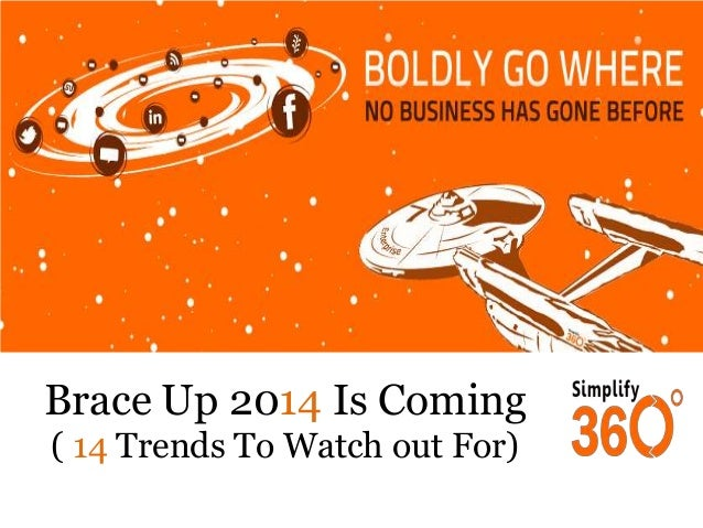 Brace Up 2014 is Coming - 14 Digital Trends To Watch Out For