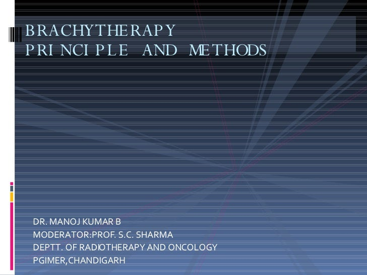 <ul><li>DR. MANOJ KUMAR B  </li></ul><ul><li>MODERATOR:PROF. S.C. SHARMA </li></ul><ul><li>DEPTT. OF RADIOTHERAPY AND ONCO...
