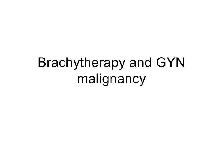 Brachytherapy And Gyn Malignancy