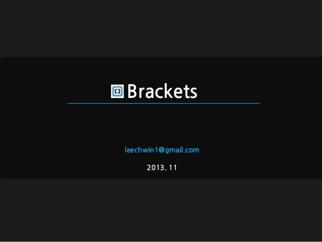 Brackets review
