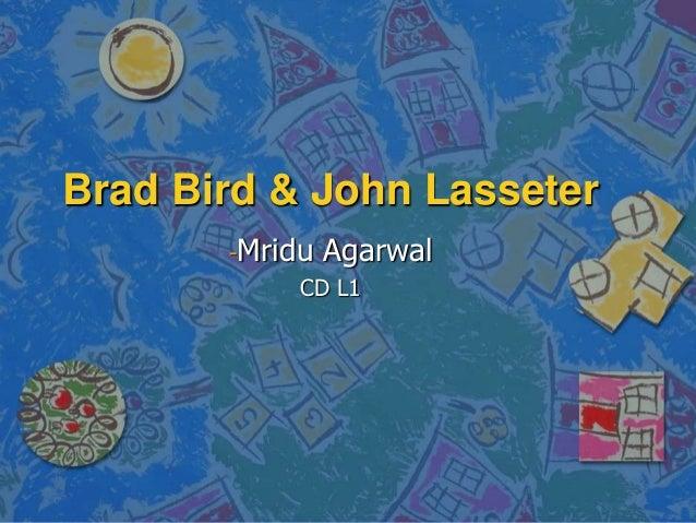 Brad bird & john lasseter