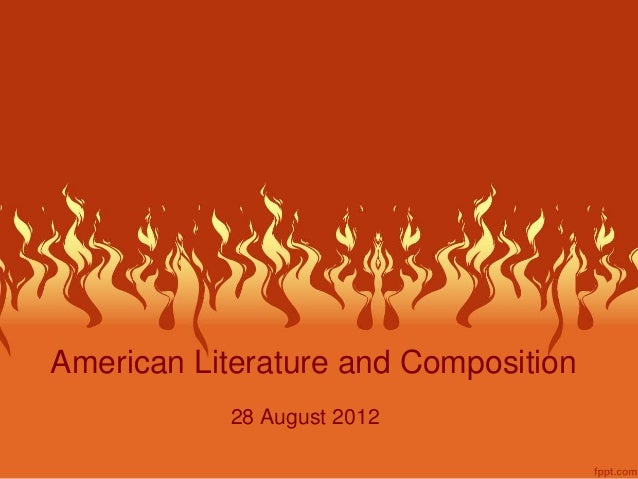 American Literature and Composition 28 August 2012