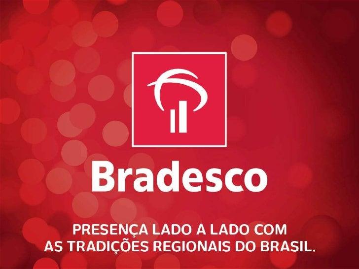 Presença Lado a Lado com as Tradições          Regionais do Brasil