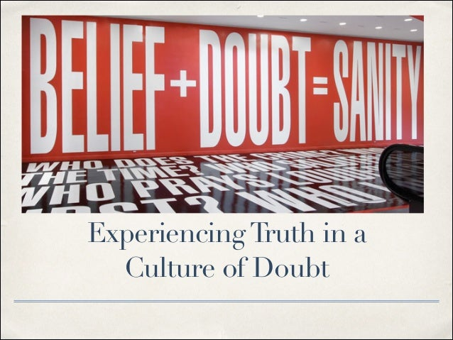 Experiencing Truth in a Culture of Doubt