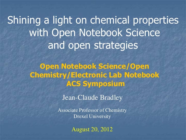 Shining a light on chemical properties     with Open Notebook Science         and open strategies      Open Notebook Scien...