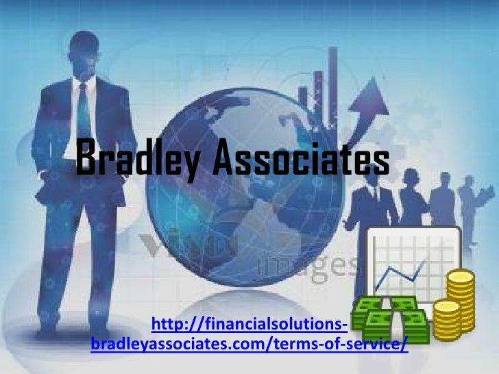 Bradley Associates       http://financialsolutions-bradleyassociates.com/terms-of-service/