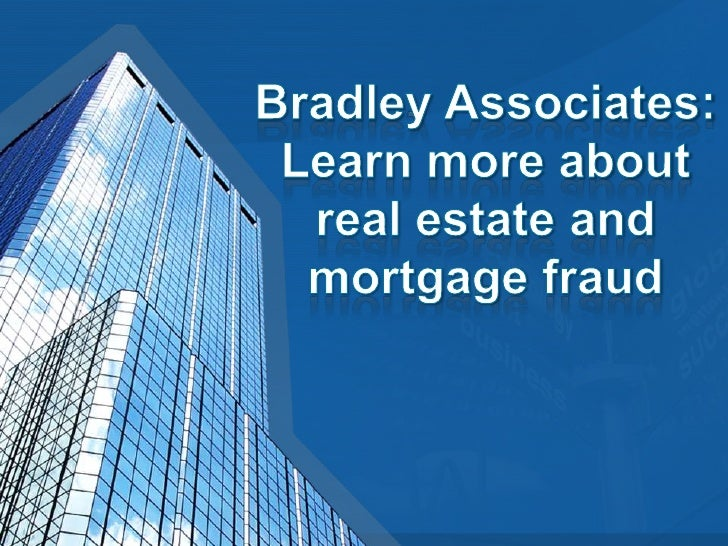 Bradley associates learn more about real estate and mortgage fraud