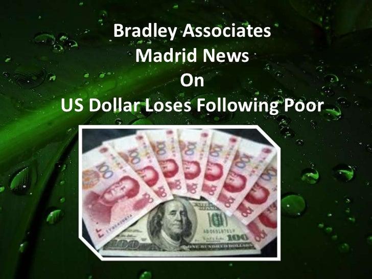 Bradley Associates        Madrid News              OnUS Dollar Loses Following Poor