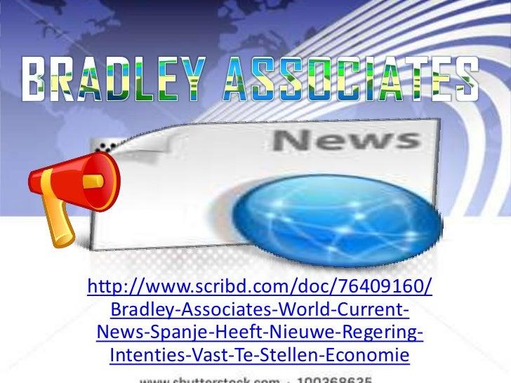 http://www.scribd.com/doc/76409160/   Bradley-Associates-World-Current- News-Spanje-Heeft-Nieuwe-Regering-   Intenties-Vas...