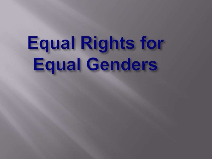 Equal Rights for Equal Genders