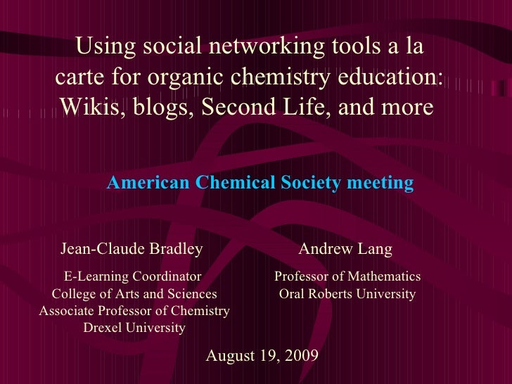 Using social networking tools a la carte for organic chemistry education: Wikis, blogs, Second Life, and more