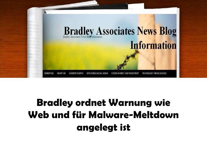 Bradley ordnet Warnung wieWeb und für Malware-Meltdown         angelegt ist
