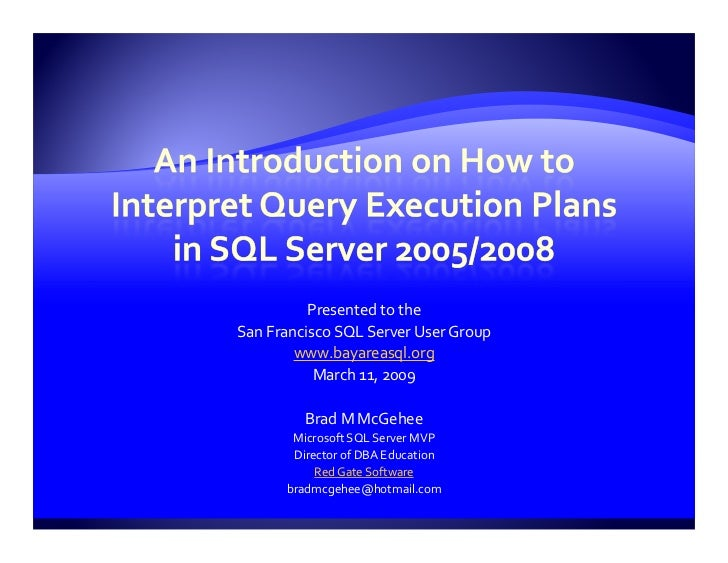 Presented to the San Francisco SQL Server User Group         www.bayareasql.org            March 11, 2009           Brad M...