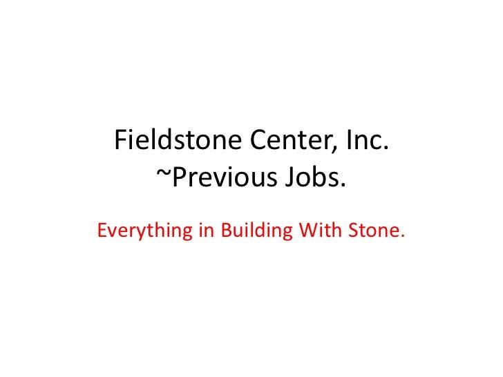 Fieldstone Center, Inc.